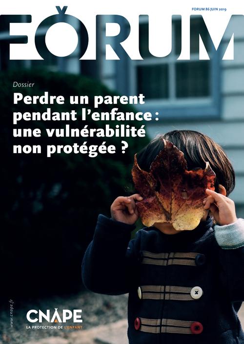 Couverture FORUM : FORUM 86_Perdre un parent pendant l'enfance : une vulnérabilité non protégée ?