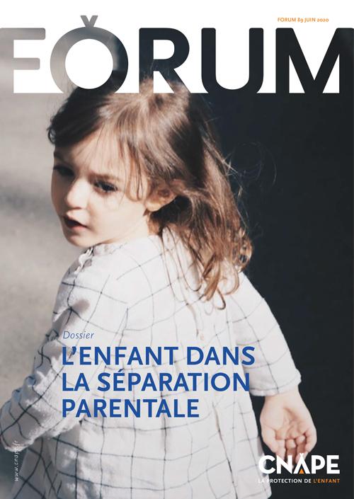 Couverture FORUM : FORUM 89_ L'enfant dans la séparation parentale
